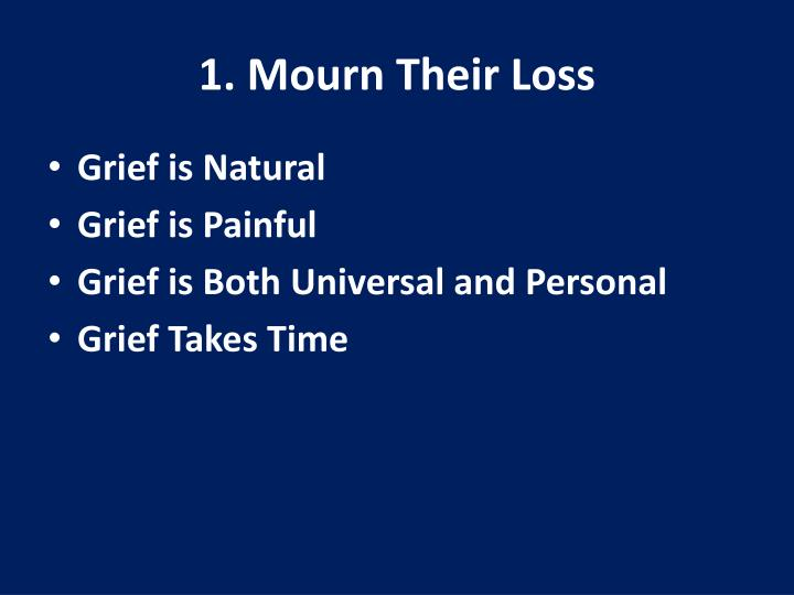 1. Mourn Their Loss