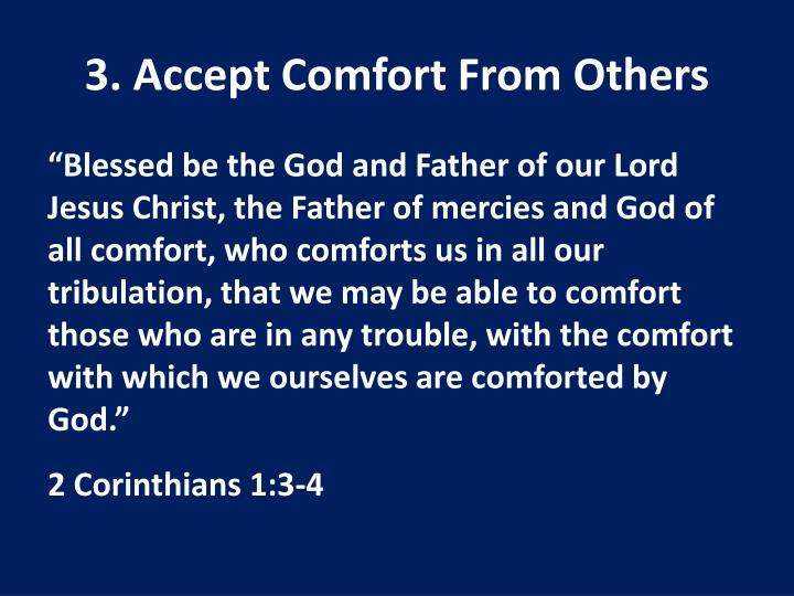 3. Accept Comfort From Others