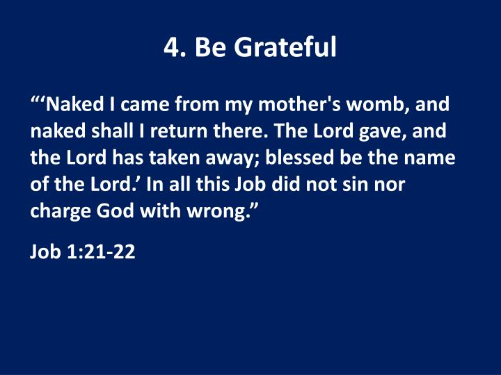 4. Be Grateful