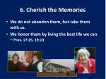 6 cherish the memories