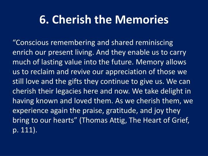 6. Cherish the Memories