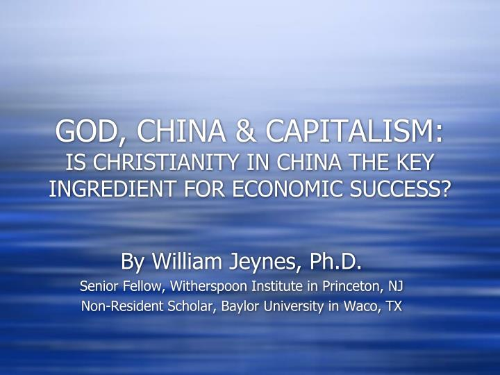 god china capitalism is christianity in china the key ingredient for economic success n.