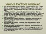 valence electrons continued