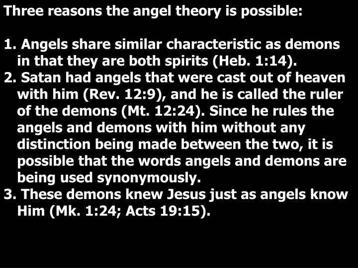Three reasons the angel theory is possible: