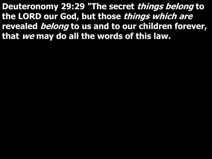 "Deuteronomy 29:29 ""The secret"
