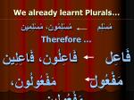 we already learnt plurals