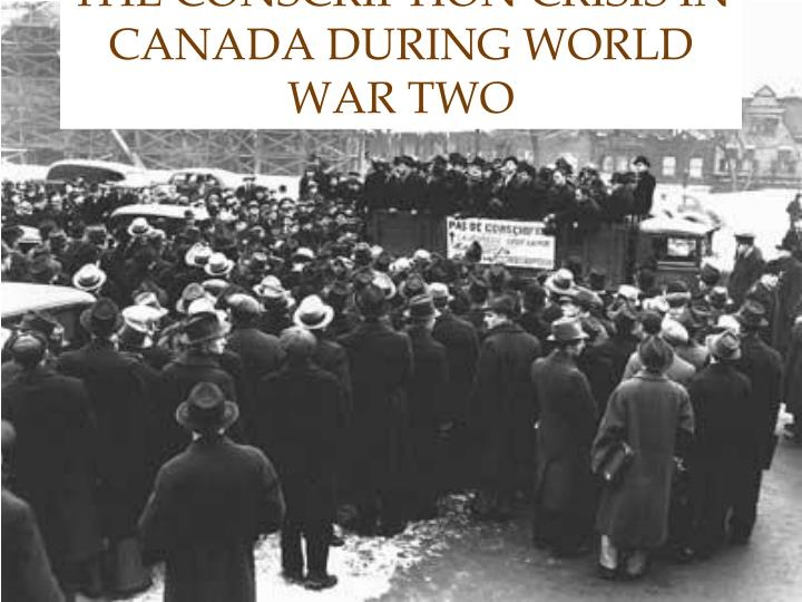 the conscription crisis in canada during world war two n.