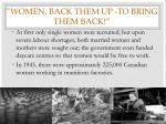 women back them up to bring them back