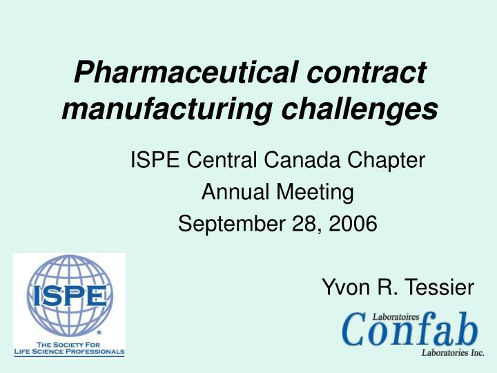 pharmaceutical contract manufacturing challenges n.