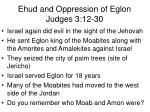 ehud and oppression of eglon judges 3 12 30