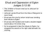 ehud and oppression of eglon judges 3 12 302