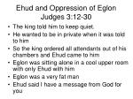 ehud and oppression of eglon judges 3 12 304