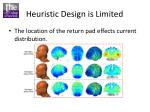heuristic design is limited