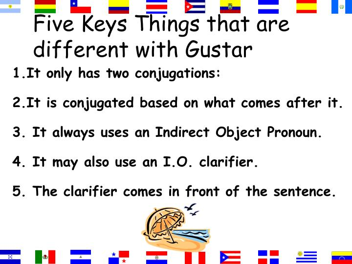 Five Keys Things that are different with Gustar