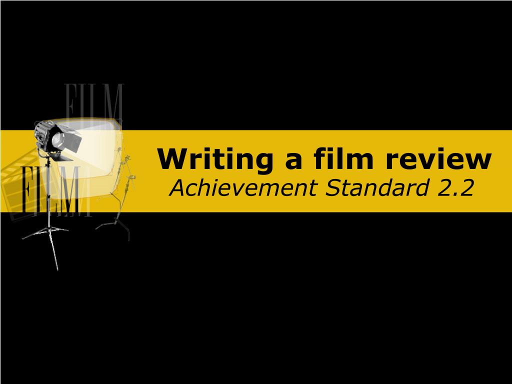 how to write a good film review powerpoint presentation
