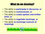 what do we develop