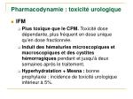 pharmacodynamie toxicit urologique1