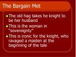 the bargain met