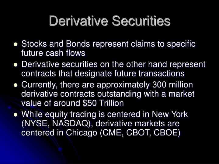 derivative security What are derivatives really financial derivatives are used for two main purposes to speculate and to hedge investments let's look at a hedging example since.