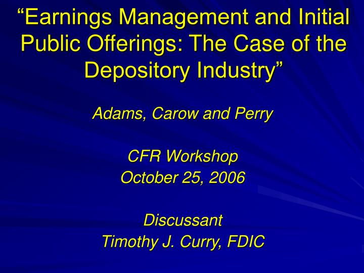 earnings management and initial public offerings the case of the depository industry n.