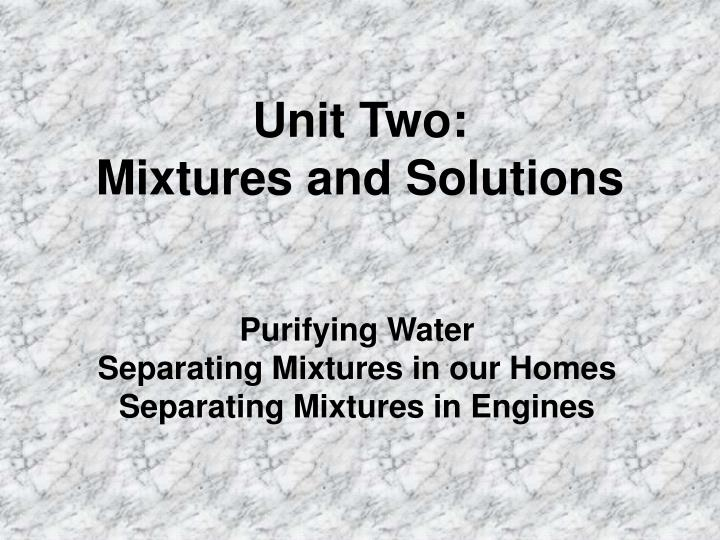 unit two mixtures and solutions n.