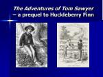 the adventures of tom sawyer a prequel to huckleberry finn