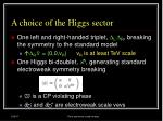 a choice of the higgs sector