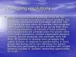 developing resolutions