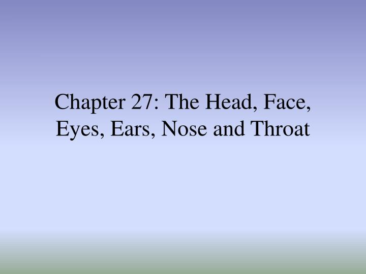 chapter 27 the head face eyes ears nose and throat n.