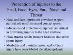 prevention of injuries to the head face eyes ears nose and throat