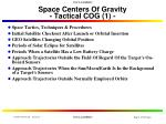 space centers of gravity tactical cog 1