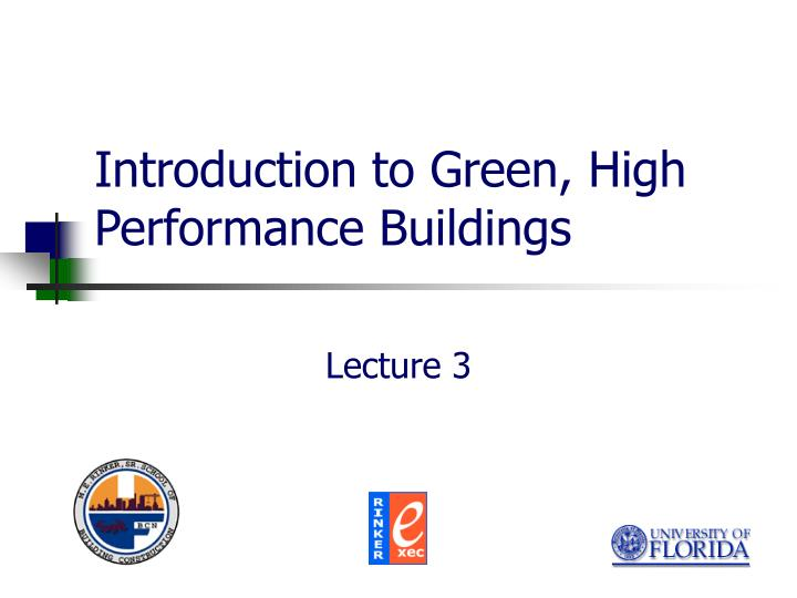 introduction to green high performance buildings n.