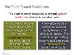 the trend toward fixed costs