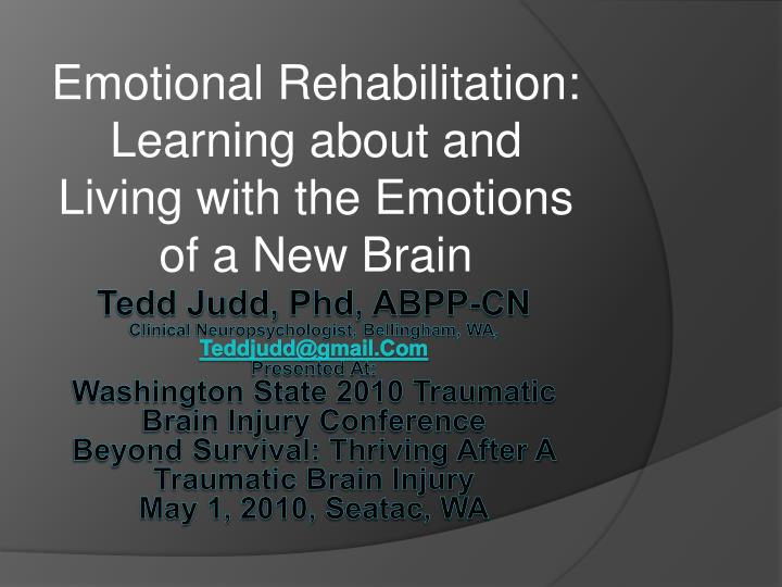 emotional rehabilitation learning about and living with the emotions of a new brain n.