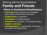 working with the social network family and friends