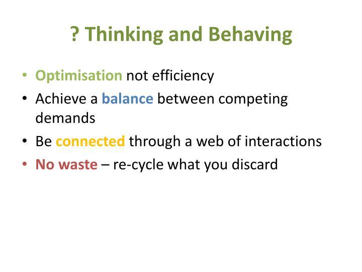 ? Thinking and Behaving
