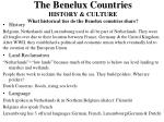 the benelux countries history culture what historical ties do the benelux countries share