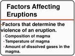 factors affecting eruptions