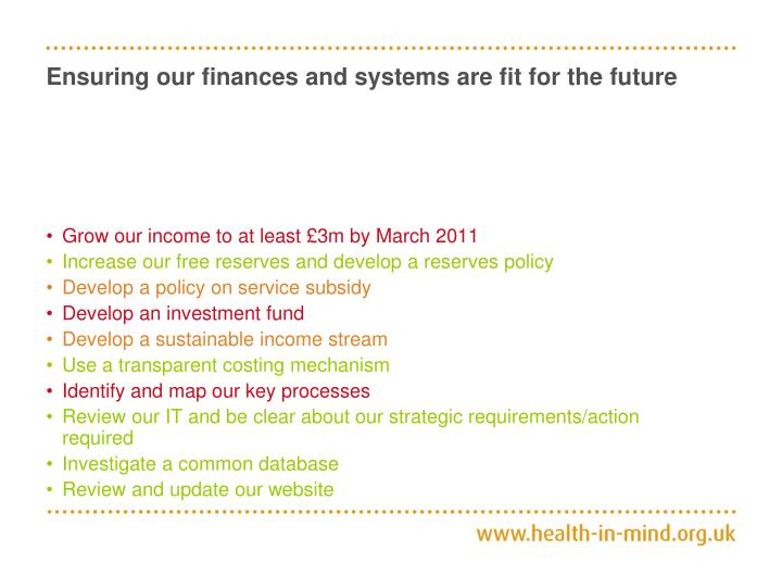 Ensuring our finances and systems are fit for the future