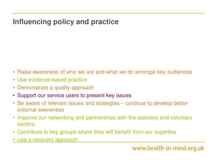 Influencing policy and practice