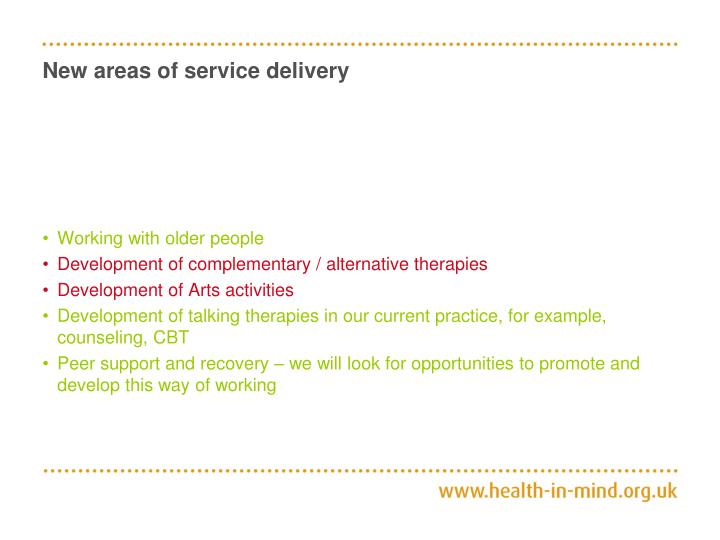 New areas of service delivery