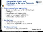 approaches levels and continuum of care and access to treatment