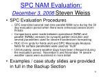 spc nam evaluation december 3 2008 steven weiss