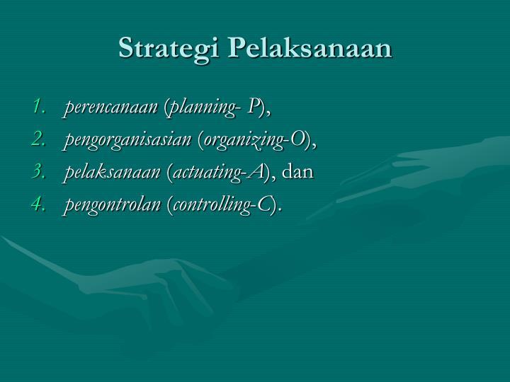 Strategi Pelaksanaan