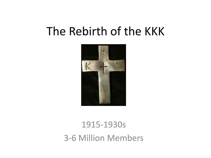 the rebirth of the kkk n.