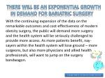 there will be an exponential growth in demand for bariatric surgery