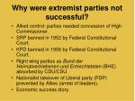 why were extremist parties not successful