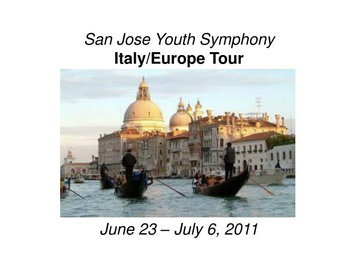 san jose youth symphony italy europe tour n.