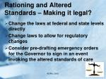 rationing and altered standards making it legal
