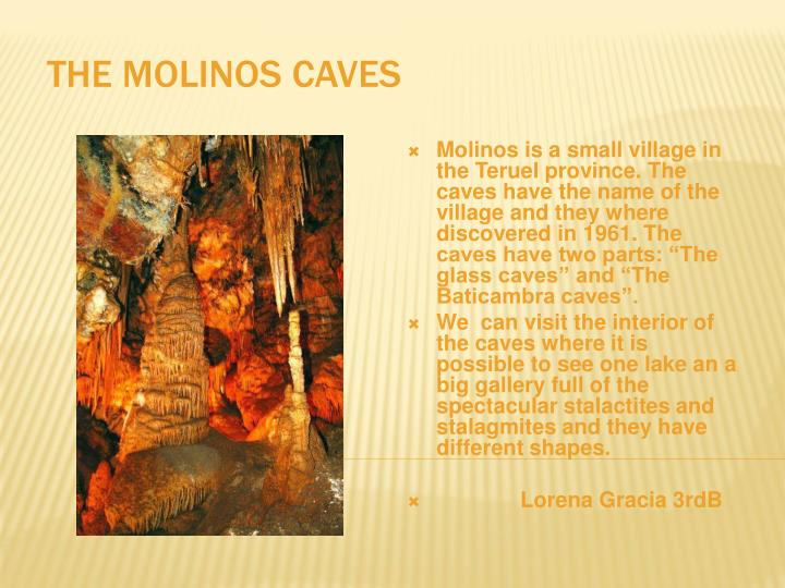 THE MOLINOS CAVES